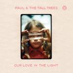 Paul & The Tall Trees